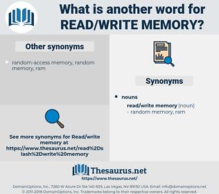 read/write memory, synonym read/write memory, another word for read/write memory, words like read/write memory, thesaurus read/write memory