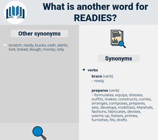 readies, synonym readies, another word for readies, words like readies, thesaurus readies