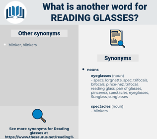reading glasses, synonym reading glasses, another word for reading glasses, words like reading glasses, thesaurus reading glasses