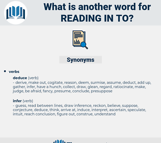 reading in to, synonym reading in to, another word for reading in to, words like reading in to, thesaurus reading in to