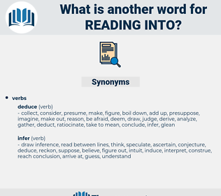 reading into, synonym reading into, another word for reading into, words like reading into, thesaurus reading into