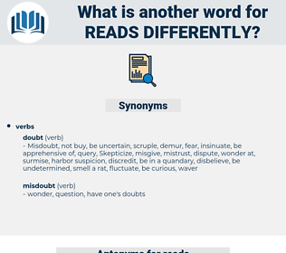 reads differently, synonym reads differently, another word for reads differently, words like reads differently, thesaurus reads differently