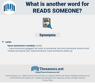reads someone, synonym reads someone, another word for reads someone, words like reads someone, thesaurus reads someone