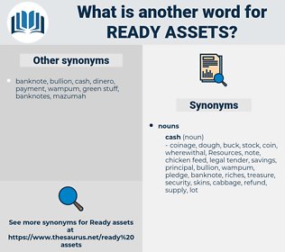 ready assets, synonym ready assets, another word for ready assets, words like ready assets, thesaurus ready assets