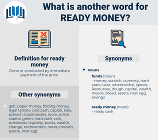 ready money, synonym ready money, another word for ready money, words like ready money, thesaurus ready money