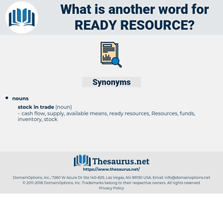 ready resource, synonym ready resource, another word for ready resource, words like ready resource, thesaurus ready resource