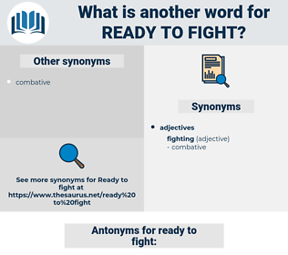 ready to fight, synonym ready to fight, another word for ready to fight, words like ready to fight, thesaurus ready to fight