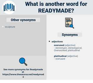 readymade, synonym readymade, another word for readymade, words like readymade, thesaurus readymade