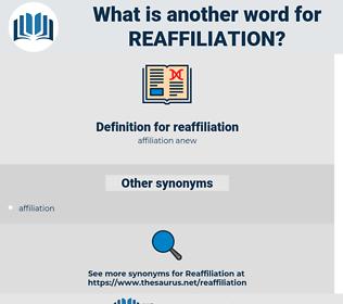 reaffiliation, synonym reaffiliation, another word for reaffiliation, words like reaffiliation, thesaurus reaffiliation