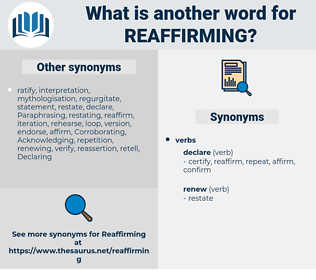 reaffirming, synonym reaffirming, another word for reaffirming, words like reaffirming, thesaurus reaffirming