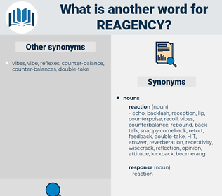 reagency, synonym reagency, another word for reagency, words like reagency, thesaurus reagency