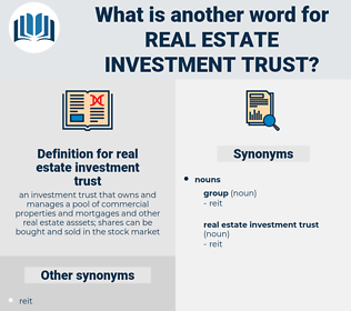 real estate investment trust, synonym real estate investment trust, another word for real estate investment trust, words like real estate investment trust, thesaurus real estate investment trust
