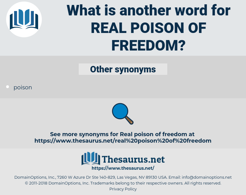 real poison of freedom, synonym real poison of freedom, another word for real poison of freedom, words like real poison of freedom, thesaurus real poison of freedom