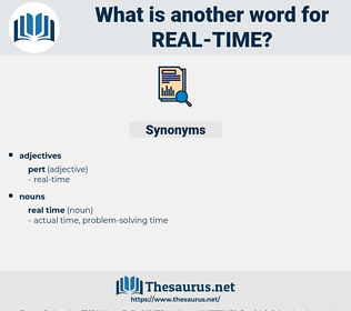 real time, synonym real time, another word for real time, words like real time, thesaurus real time