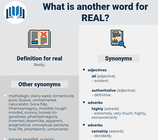 real, synonym real, another word for real, words like real, thesaurus real