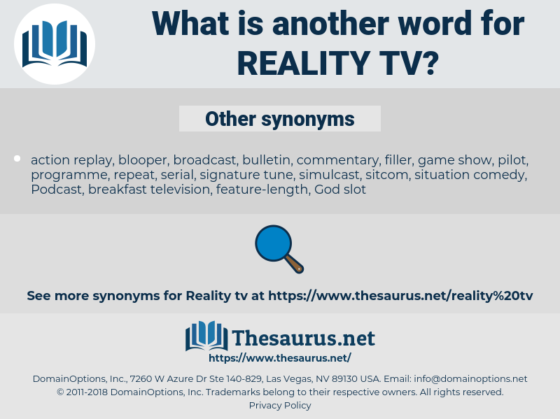 reality TV, synonym reality TV, another word for reality TV, words like reality TV, thesaurus reality TV