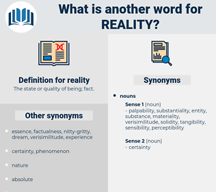 reality, synonym reality, another word for reality, words like reality, thesaurus reality