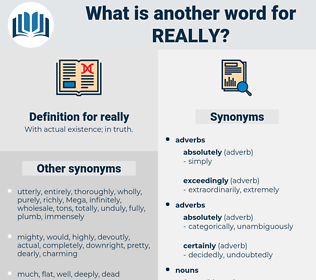 really, synonym really, another word for really, words like really, thesaurus really