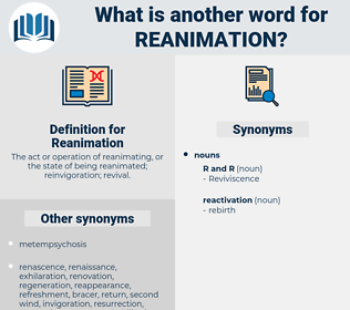Reanimation, synonym Reanimation, another word for Reanimation, words like Reanimation, thesaurus Reanimation