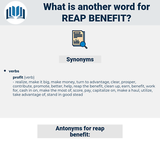 reap benefit, synonym reap benefit, another word for reap benefit, words like reap benefit, thesaurus reap benefit