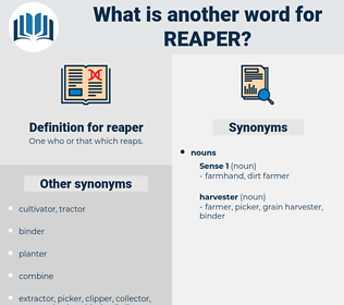 reaper, synonym reaper, another word for reaper, words like reaper, thesaurus reaper
