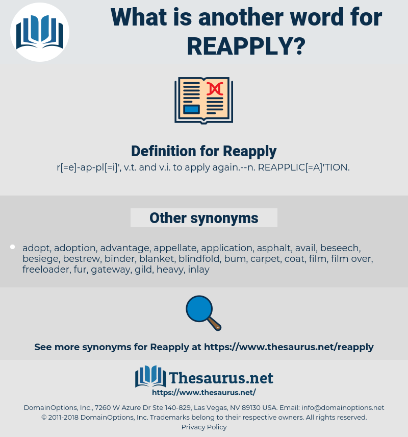 Reapply, synonym Reapply, another word for Reapply, words like Reapply, thesaurus Reapply