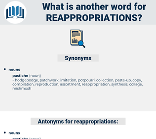 reappropriations, synonym reappropriations, another word for reappropriations, words like reappropriations, thesaurus reappropriations