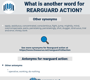 rearguard action, synonym rearguard action, another word for rearguard action, words like rearguard action, thesaurus rearguard action