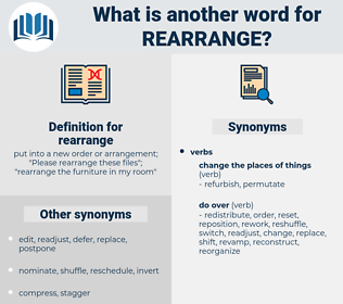rearrange, synonym rearrange, another word for rearrange, words like rearrange, thesaurus rearrange