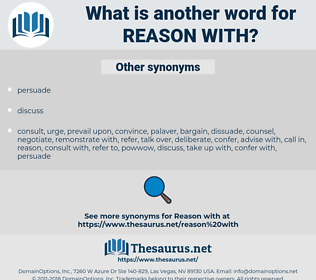 reason with, synonym reason with, another word for reason with, words like reason with, thesaurus reason with
