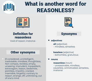 reasonless, synonym reasonless, another word for reasonless, words like reasonless, thesaurus reasonless