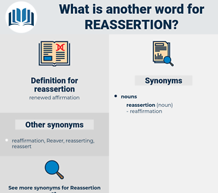 reassertion, synonym reassertion, another word for reassertion, words like reassertion, thesaurus reassertion