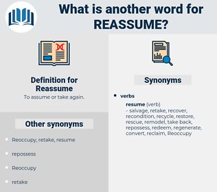 Reassume, synonym Reassume, another word for Reassume, words like Reassume, thesaurus Reassume