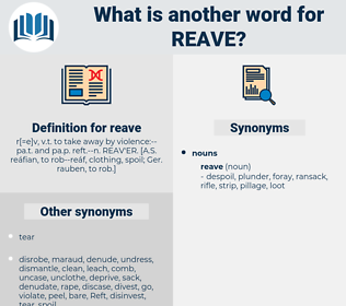 reave, synonym reave, another word for reave, words like reave, thesaurus reave