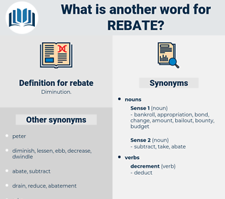 rebate, synonym rebate, another word for rebate, words like rebate, thesaurus rebate