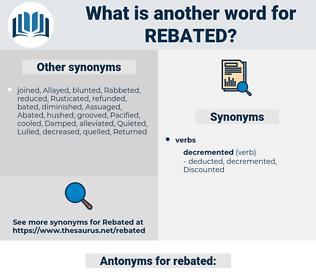 rebated, synonym rebated, another word for rebated, words like rebated, thesaurus rebated