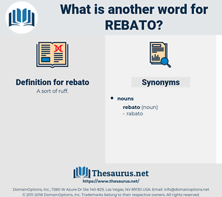 rebato, synonym rebato, another word for rebato, words like rebato, thesaurus rebato