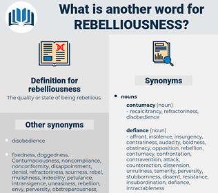 rebelliousness, synonym rebelliousness, another word for rebelliousness, words like rebelliousness, thesaurus rebelliousness