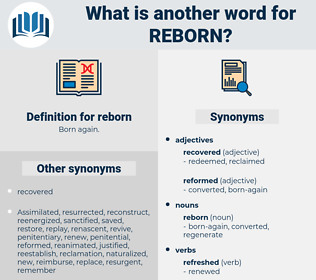 reborn, synonym reborn, another word for reborn, words like reborn, thesaurus reborn