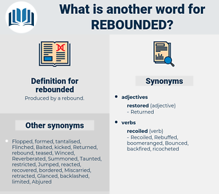 rebounded, synonym rebounded, another word for rebounded, words like rebounded, thesaurus rebounded