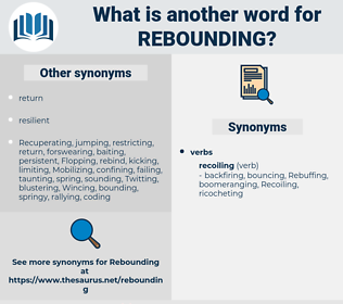 rebounding, synonym rebounding, another word for rebounding, words like rebounding, thesaurus rebounding