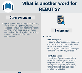 rebuts, synonym rebuts, another word for rebuts, words like rebuts, thesaurus rebuts