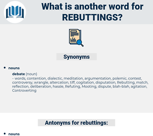 rebuttings, synonym rebuttings, another word for rebuttings, words like rebuttings, thesaurus rebuttings
