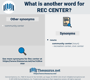 rec center, synonym rec center, another word for rec center, words like rec center, thesaurus rec center