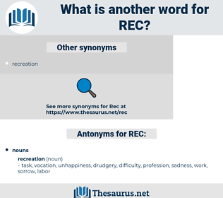 REC, synonym REC, another word for REC, words like REC, thesaurus REC