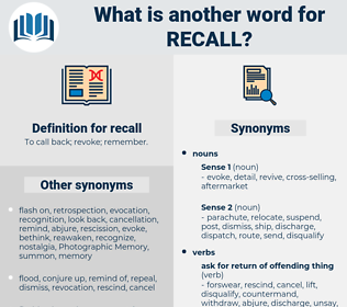 recall, synonym recall, another word for recall, words like recall, thesaurus recall