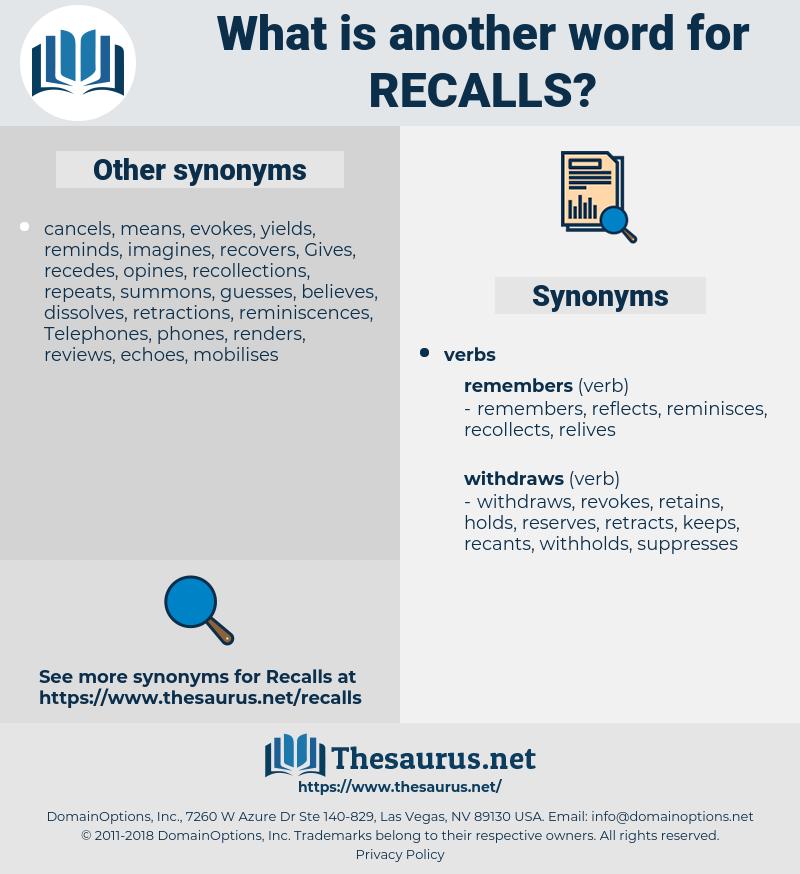 Recalls, synonym Recalls, another word for Recalls, words like Recalls, thesaurus Recalls