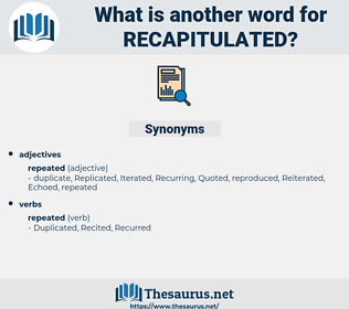 recapitulated, synonym recapitulated, another word for recapitulated, words like recapitulated, thesaurus recapitulated