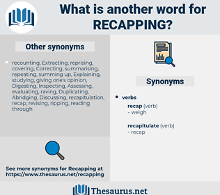recapping, synonym recapping, another word for recapping, words like recapping, thesaurus recapping