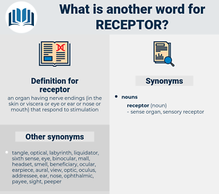 receptor, synonym receptor, another word for receptor, words like receptor, thesaurus receptor